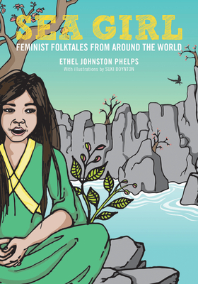 Sea Girl: Feminist Folktales from Around the World Cover Image