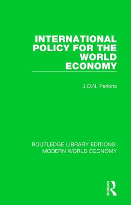 International Policy for the World Economy (Routledge Library Editions: Modern World Economy) Cover Image