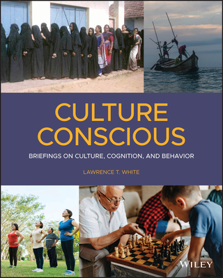 Culture Conscious: Briefings on Culture, Cognition, and Behavior Cover Image