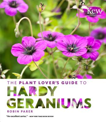 The Plant Lover's Guide to Hardy Geraniums (The Plant Lover's Guides) Cover Image