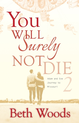 You Will Surely Not Die 2: Adam and Eve Journey to Missouri Cover Image