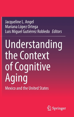 Understanding the Context of Cognitive Aging: Mexico and the United States Cover Image