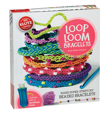 Loop Loom Bracelets: Make Super-Stretchy Beaded Bracelets [With Instruction Book and 34 Yds of Cord, Loop Loom Tool, Crochet Hook and 350 Beads and 3 (Klutz) Cover Image