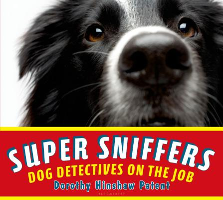 Super Sniffers: Dog Detectives on the Job Cover Image