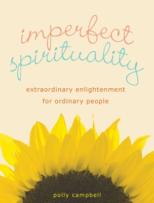 Imperfect Spirituality: Extraordinary Enlightenment for Ordinary People Cover Image