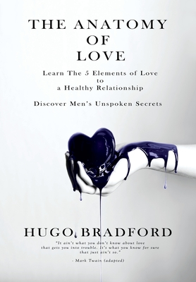 The Anatomy of Love: The Five Elements of Love Cover Image