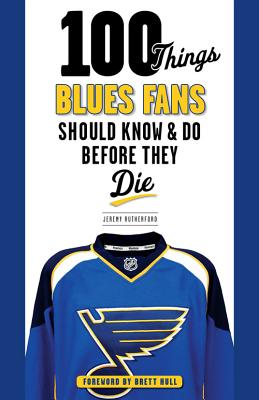 100 Things Blues Fans Should Know & Do Before They Die (100 Things...Fans Should Know) Cover Image