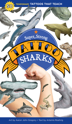 Super, Strong Tattoo Sharks: 50 Temporary Tattoos That Teach Cover Image