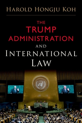 The Trump Administration and International Law Cover Image