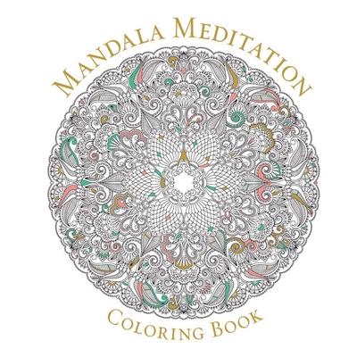 Mandala Meditation Coloring Book (Serene Coloring) Cover Image