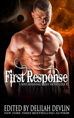 First Response: A Boys Behaving Badly Anthology Book 5 Cover Image
