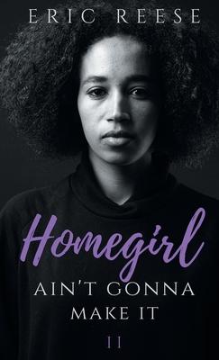 Homegirl Ain't Gonna Make It Cover Image