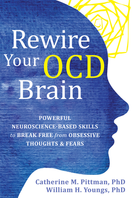 Rewire Your Ocd Brain: Powerful Neuroscience-Based Skills to Break Free from Obsessive Thoughts and Fears Cover Image