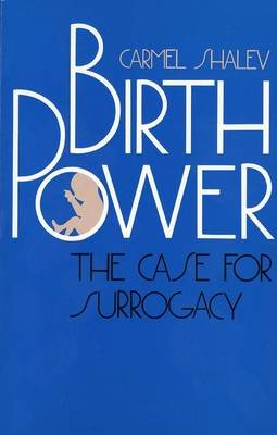 Birth Power: The Case for Surrogacy Cover Image