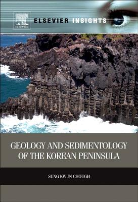 Geology and Sedimentology of the Korean Peninsula (Elsevier Insights) Cover Image
