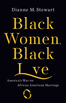 Black Women, Black Love: America's War on African American Marriage cover