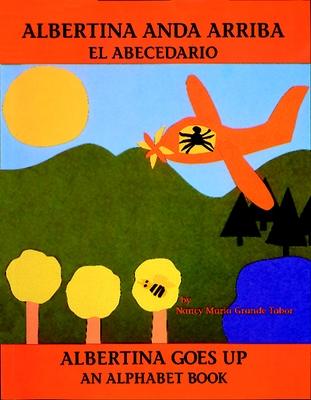 Albertina anda arriba: el abecedario / Albertina Goes Up: An Alphabet Book (Charlesbridge Bilingual Books) Cover Image