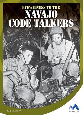 Eyewitness to the Navajo Code Talkers (Eyewitness to World War II) Cover Image