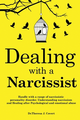 Dealing with a Narcissist: Disarming and becoming the Narcissist's nightmare. Understanding Narcissism & Narcissistic personality disorder. Heali Cover Image