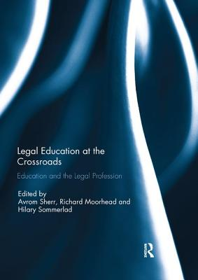 Legal Education at the Crossroads: Education and the Legal Profession Cover Image