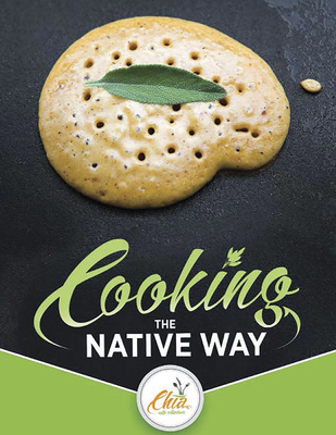 Cooking the Native Way: Chia Café Collective Cover Image