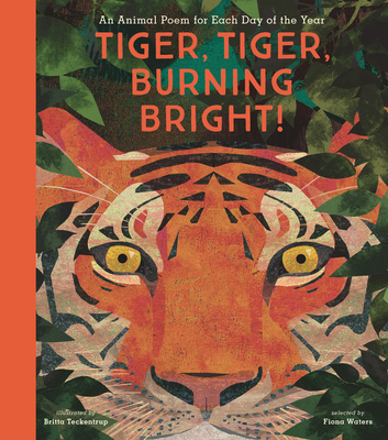 Tiger, Tiger, Burning Bright!: An Animal Poem for Each Day of the Year Cover Image