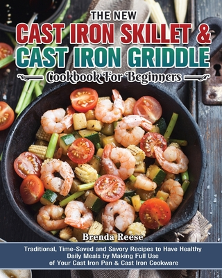 The New Cast Iron Skillet & Cast Iron Griddle Cookbook for Beginners Cover Image