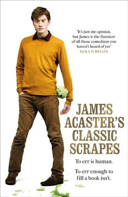 James Acaster's Classic Scrapes Cover Image