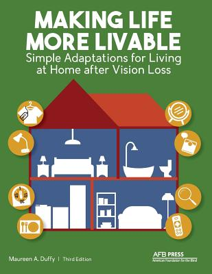 Making Life More Livable: Simple Adaptations for Living at Home After Vision Loss Cover Image