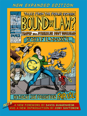 Bound by Law?: Tales from the Public Domain, New Expanded Edition Cover Image