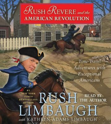 Rush Revere and the American Revolution: Time-Travel Adventures With Exceptional Americans Cover Image
