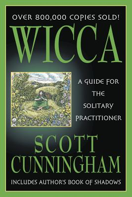 Wicca: A Guide for the Solitary Practitioner (Llewellyn's Practical Magick) Cover Image