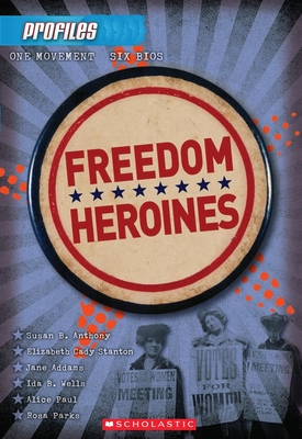 Profiles #4: Freedom Heroines Cover Image