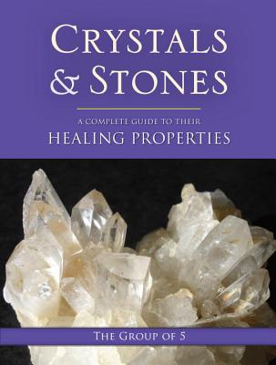 Crystals and Stones: A Complete Guide to Their Healing Properties Cover Image