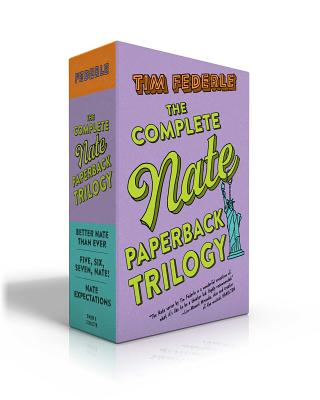 The Complete Nate Paperback Trilogy: Better Nate Than Ever; Five, Six, Seven, Nate!; Nate Expectations Cover Image
