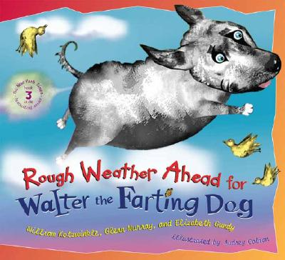 Rough Weather Ahead for Walter the Farting Dog Cover Image