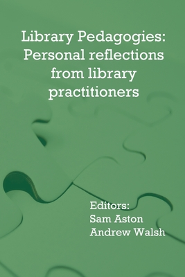 Library Pedagogies: Personal reflections from library practitioners Cover Image