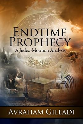 Endtime Prophecy: A Judeo-Mormon Analysis Cover Image