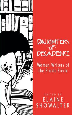 Daughters of Decadence: Women Writers of the Fin de Siecle Cover Image