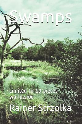 Swamps: Limited to 10 Pieces Worldwide Cover Image
