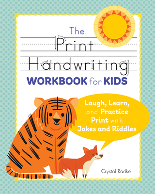 The Print Handwriting Workbook for Kids: Laugh, Learn, and Practice Print with Jokes and Riddles Cover Image
