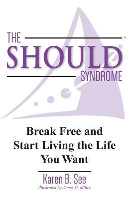 The Should Syndrome: Break Free and Start Living the Life You Want Cover Image
