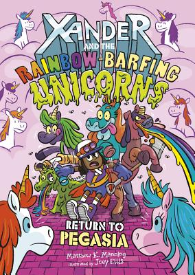 Return to Pegasia (Xander and the Rainbow-Barfing Unicorns) Cover Image