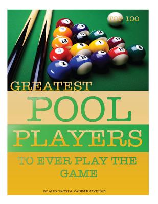 Greatest Pool Players to Ever Play the Game: Top 100 Cover Image