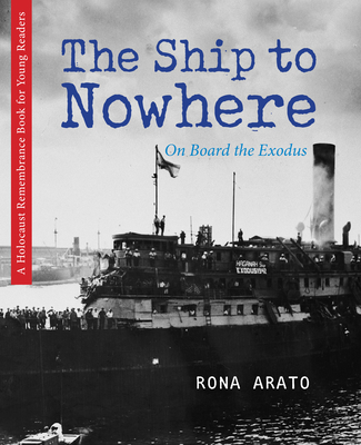 The Ship to Nowhere: On Board the Exodus (Holocaust Remembrance Series for Young Readers) Cover Image