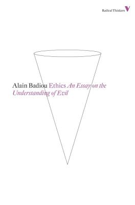 Ethics: An Essay on the Understanding of Evil (Radical Thinkers) Cover Image