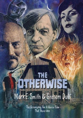 The Otherwise: The Screenplay for a Horror Film That Never Was Cover Image