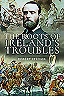 The Roots of Ireland's Troubles Cover Image