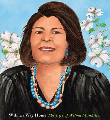 Wilma's Way Home: The Life of Wilma Mankiller (Big Words) Cover Image