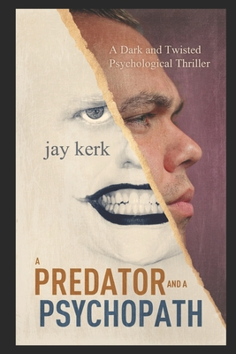 A Predator and A Psychopath: A Dark and Twisted Psychological Thriller Cover Image